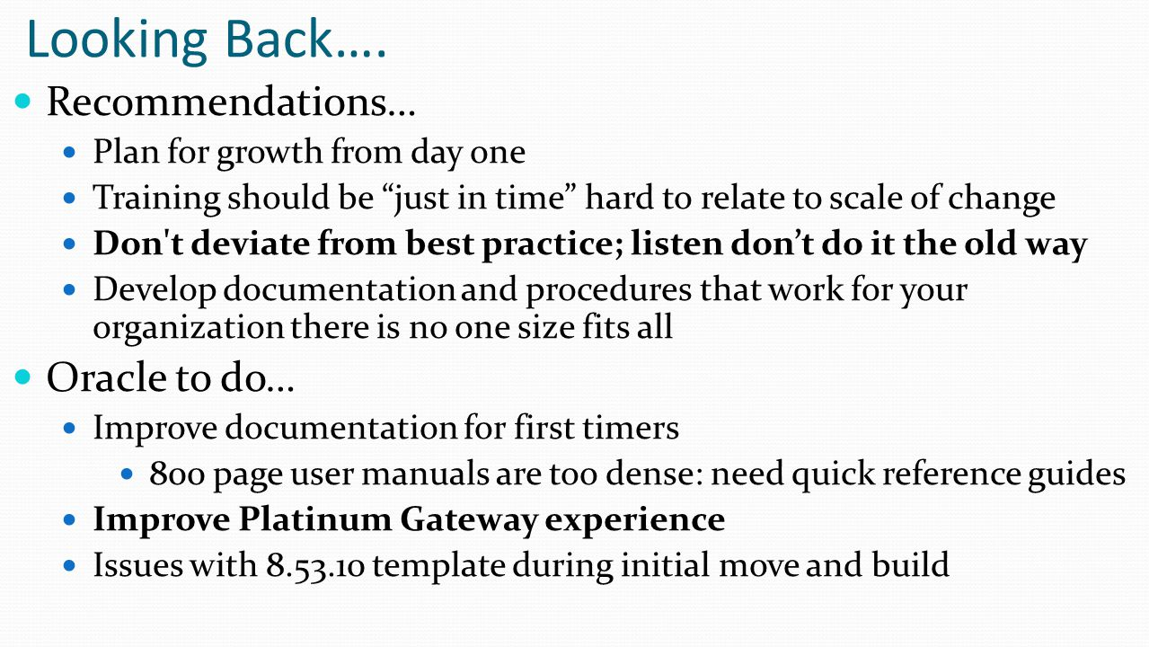 Looking Back…. Recommendations… Oracle to do…
