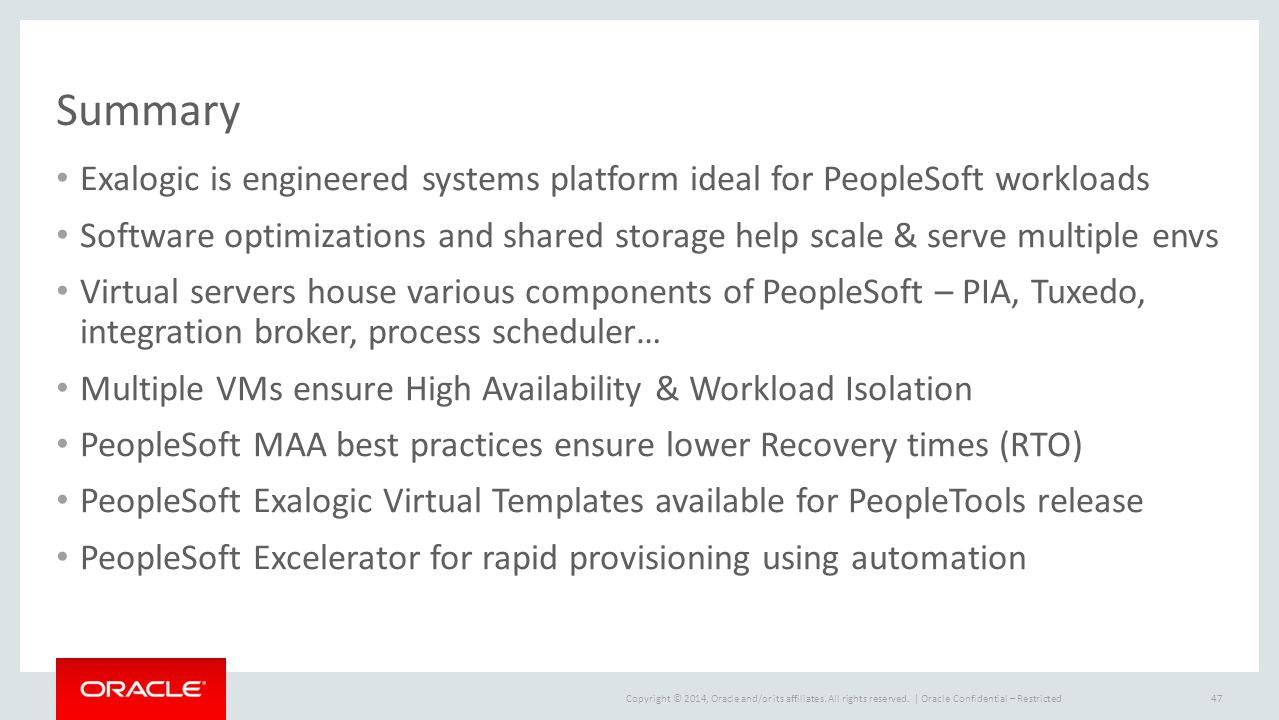 Summary Exalogic is engineered systems platform ideal for PeopleSoft workloads.