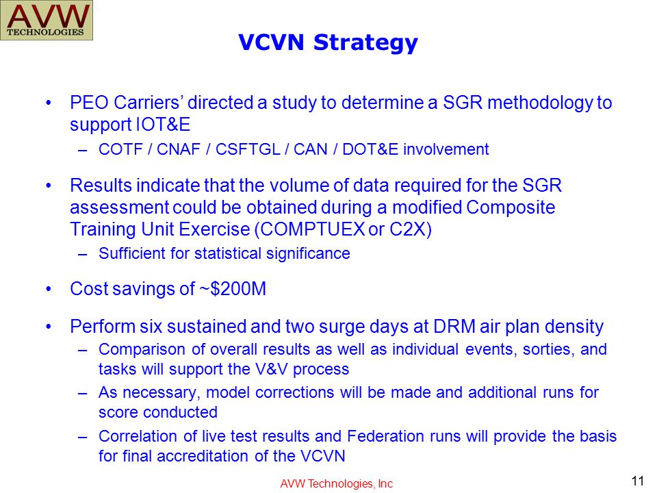 VCVN Strategy PEO Carriers' directed a study to determine a SGR methodology to support IOT&E. COTF / CNAF / CSFTGL / CAN / DOT&E involvement.