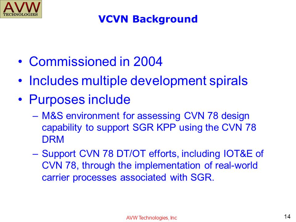 Includes multiple development spirals Purposes include