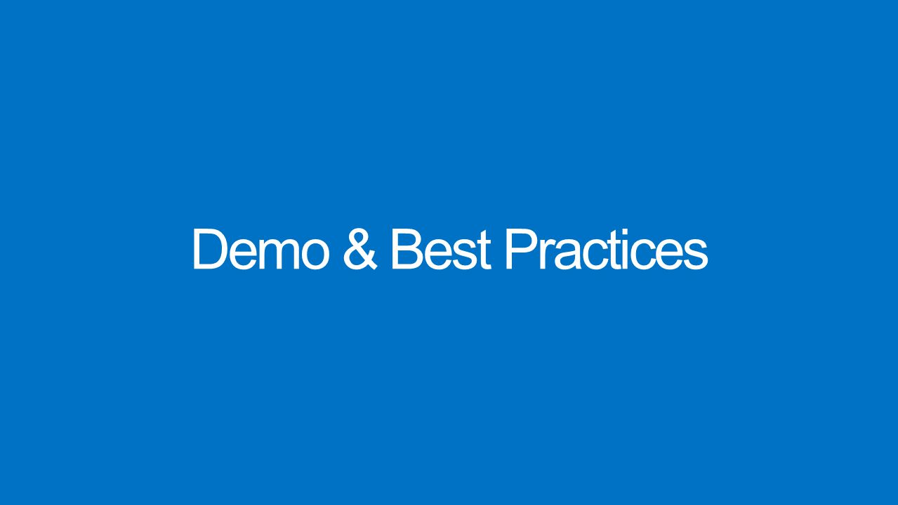 Demo & Best Practices