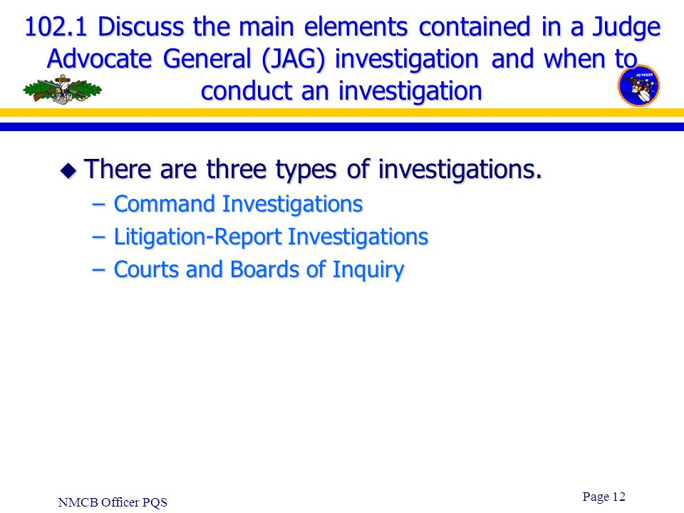 There are three types of investigations.