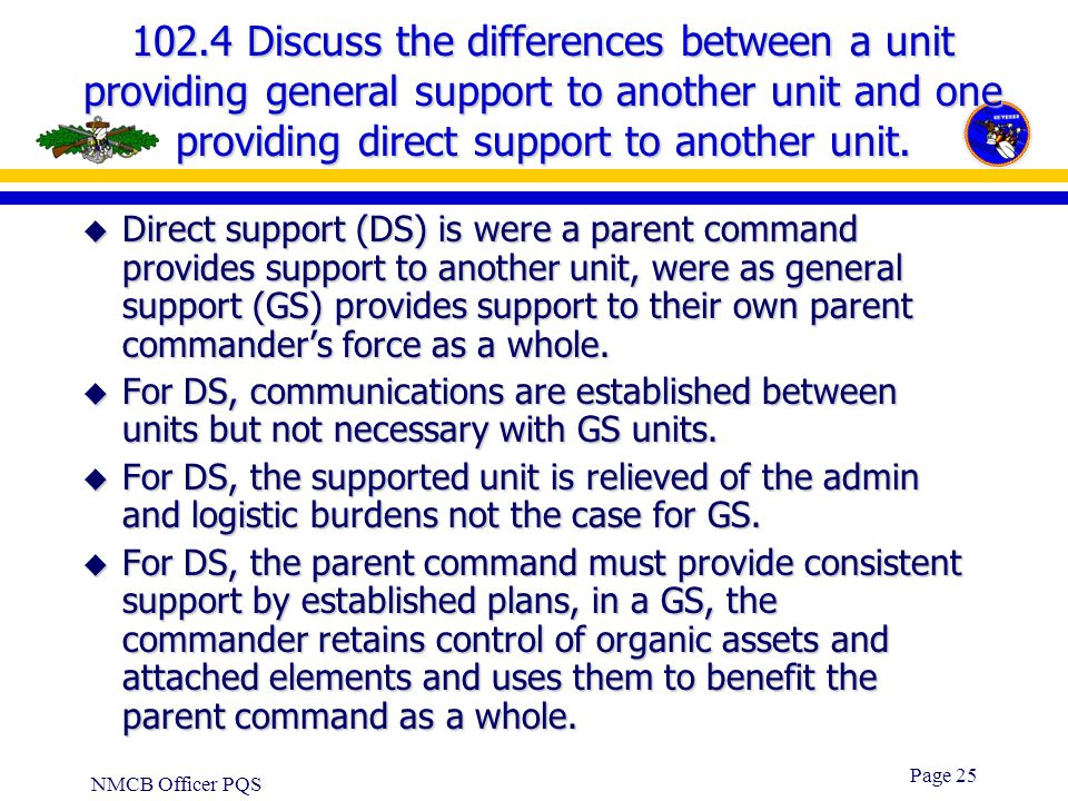 102.4 Discuss the differences between a unit providing general support to another unit and one providing direct support to another unit.