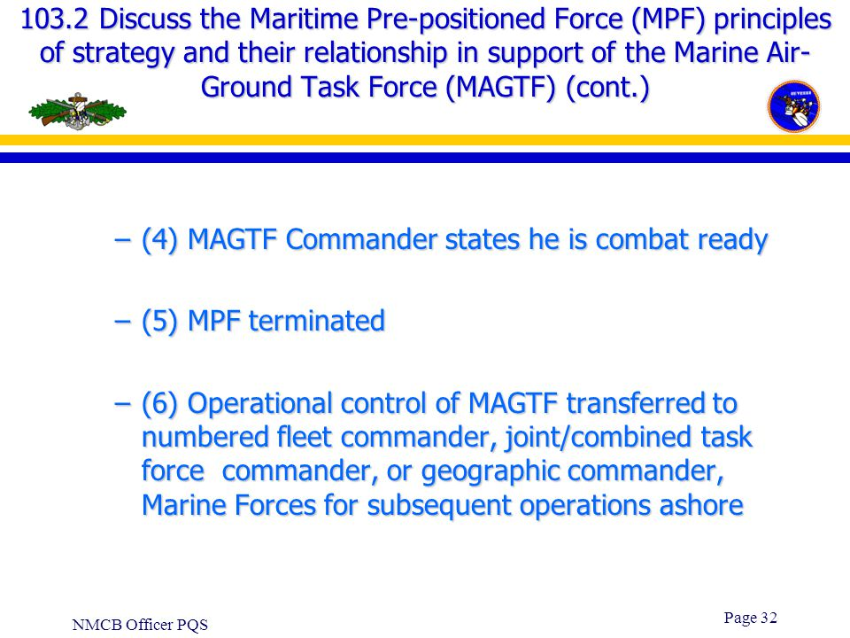 (4) MAGTF Commander states he is combat ready (5) MPF terminated