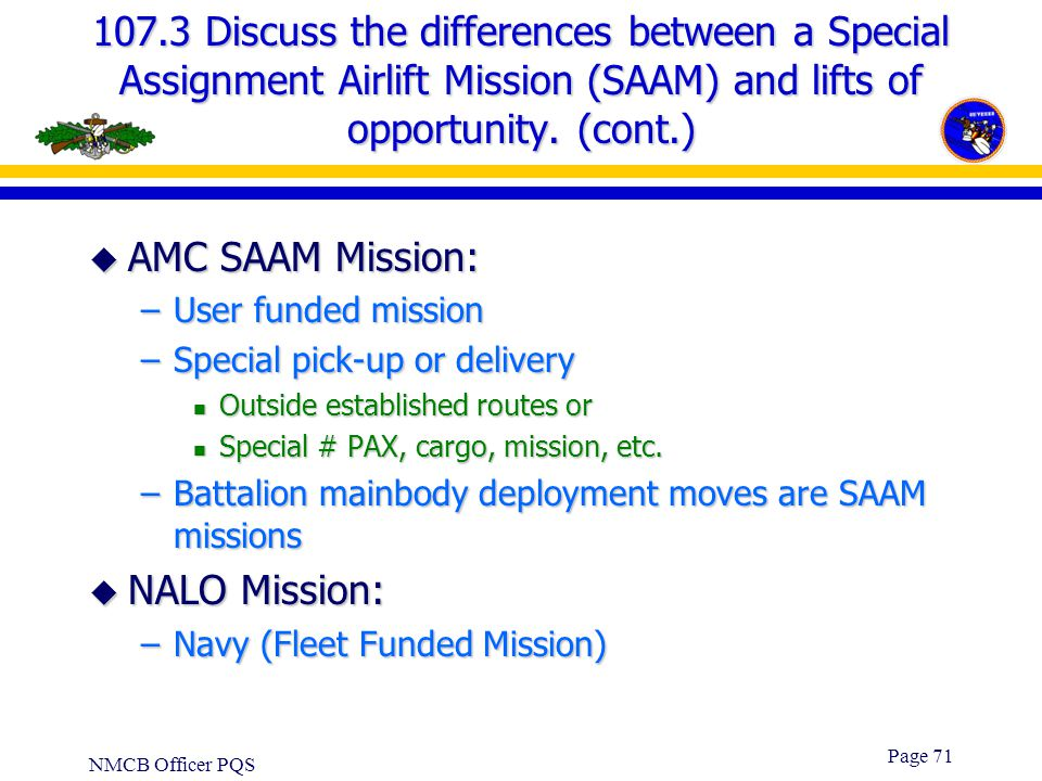 107.3 Discuss the differences between a Special Assignment Airlift Mission (SAAM) and lifts of opportunity. (cont.)