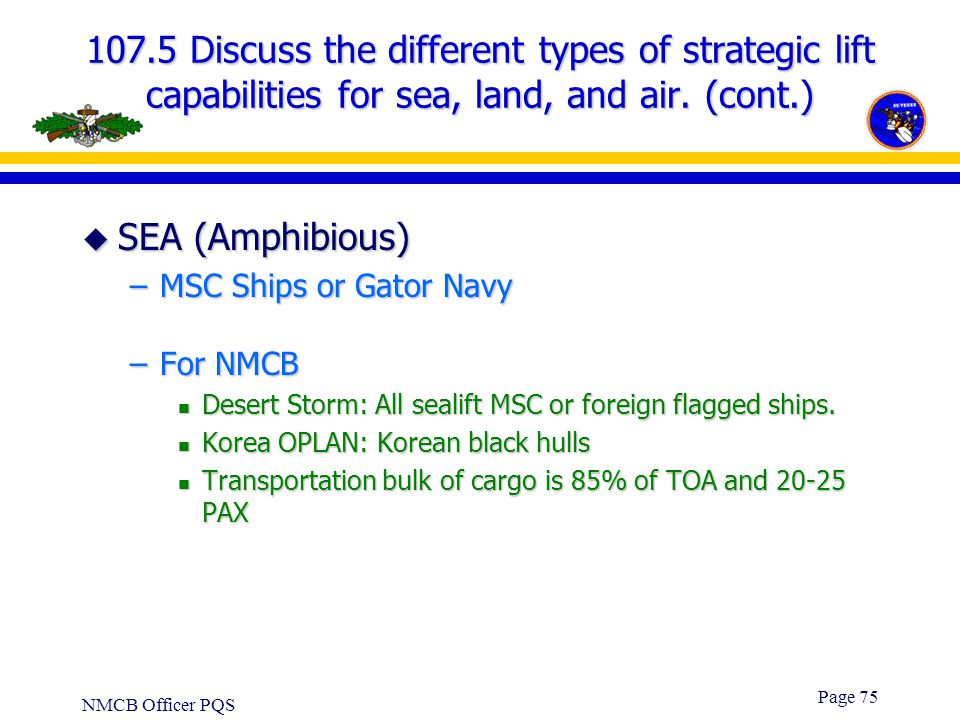 107.5 Discuss the different types of strategic lift capabilities for sea, land, and air. (cont.)