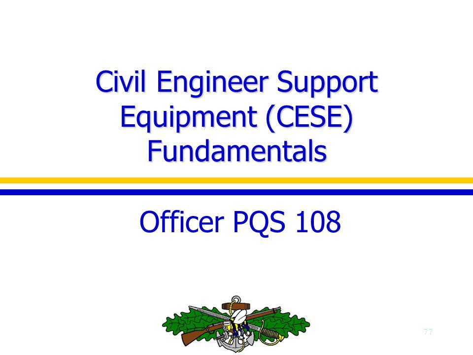 Civil Engineer Support Equipment (CESE) Fundamentals