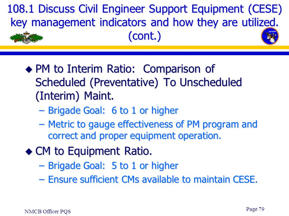 108.1 Discuss Civil Engineer Support Equipment (CESE) key management indicators and how they are utilized. (cont.)