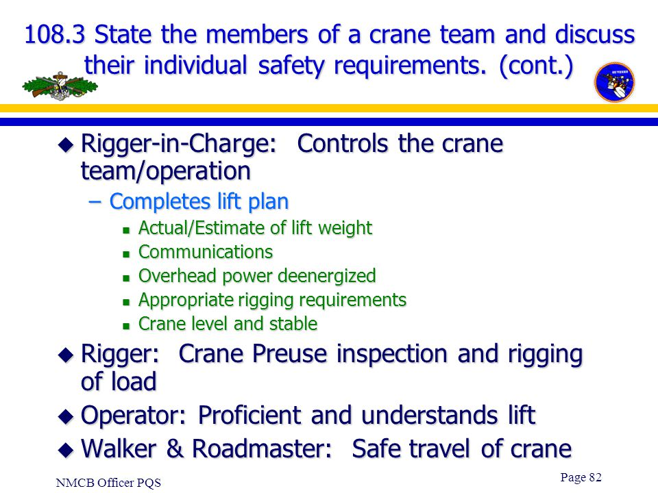 Rigger-in-Charge: Controls the crane team/operation