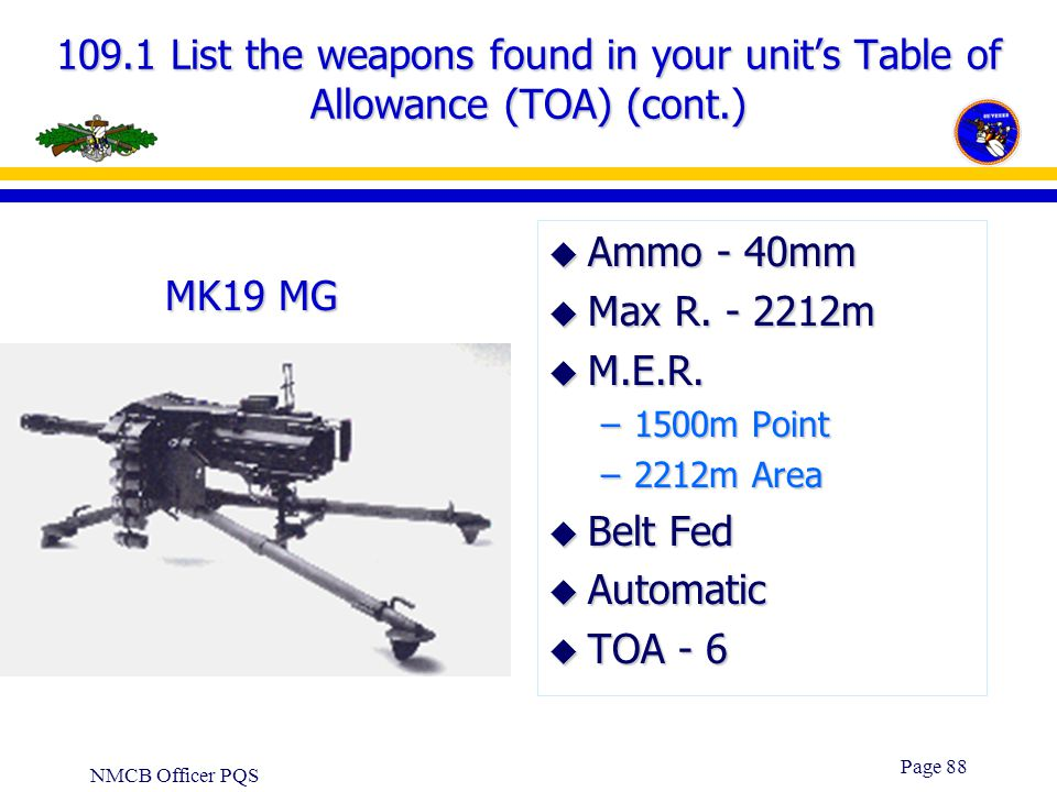 109.1 List the weapons found in your unit's Table of Allowance (TOA) (cont.)