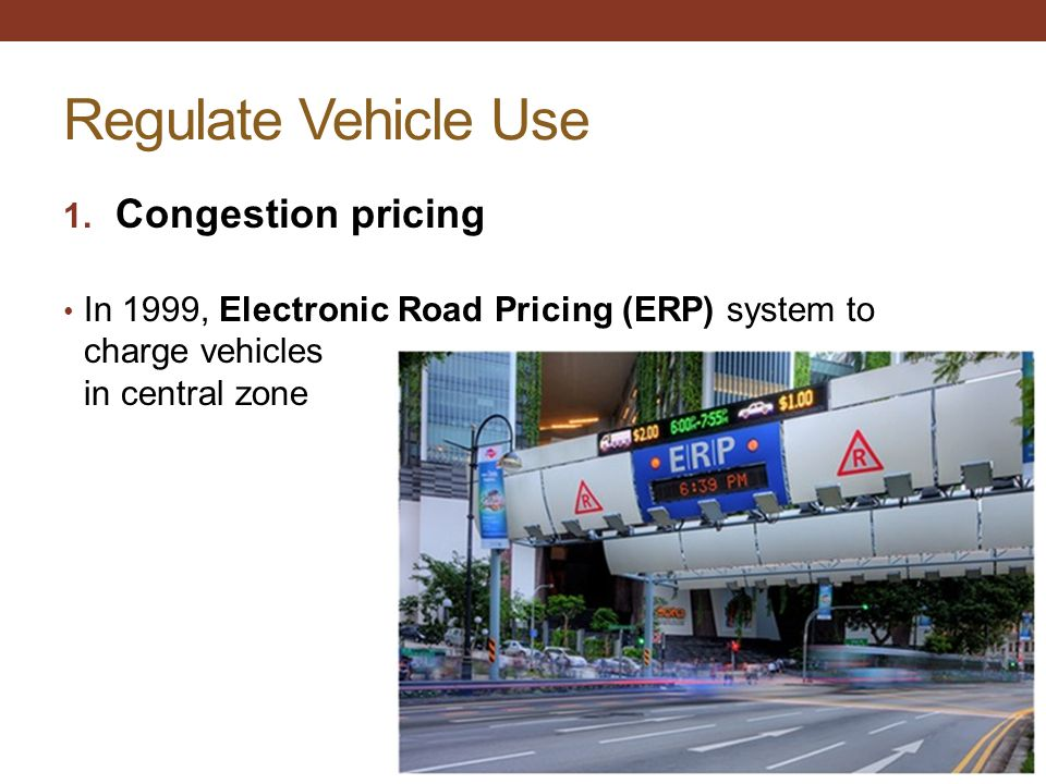 Regulate Vehicle Use Congestion pricing