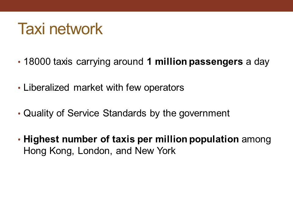Taxi network 18000 taxis carrying around 1 million passengers a day
