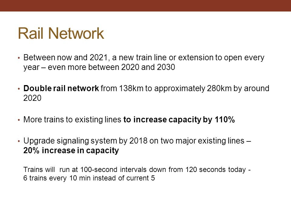 Rail Network Between now and 2021, a new train line or extension to open every year – even more between 2020 and 2030.
