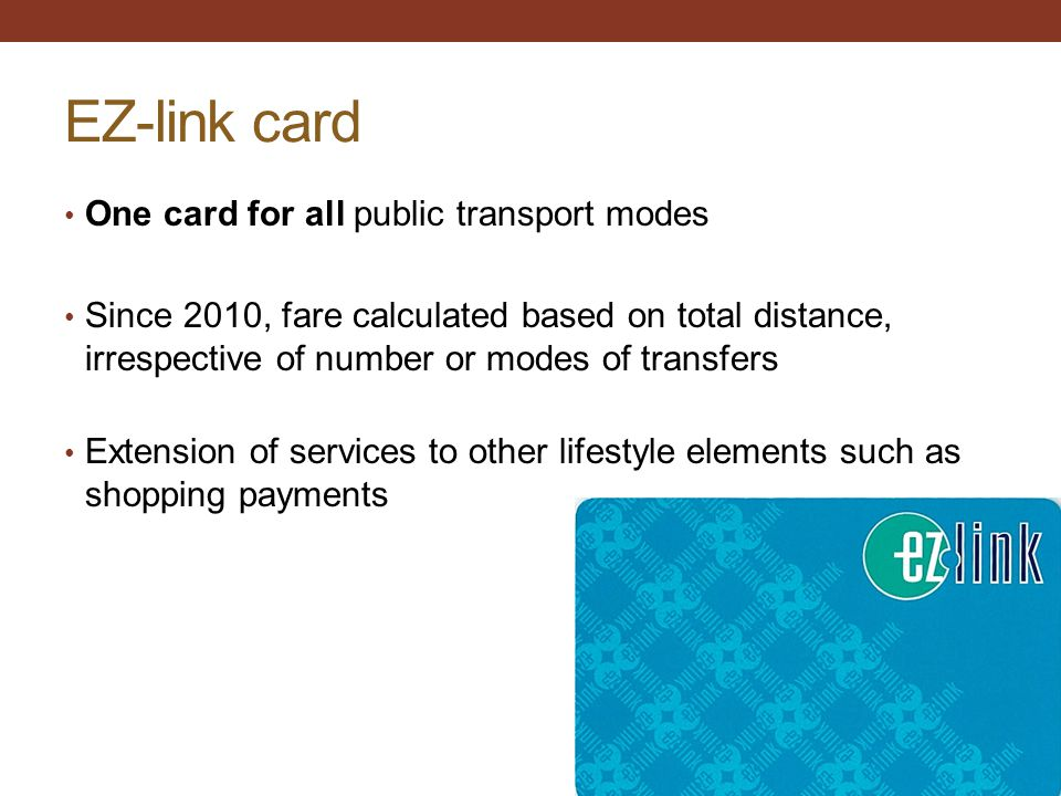 EZ-link card One card for all public transport modes