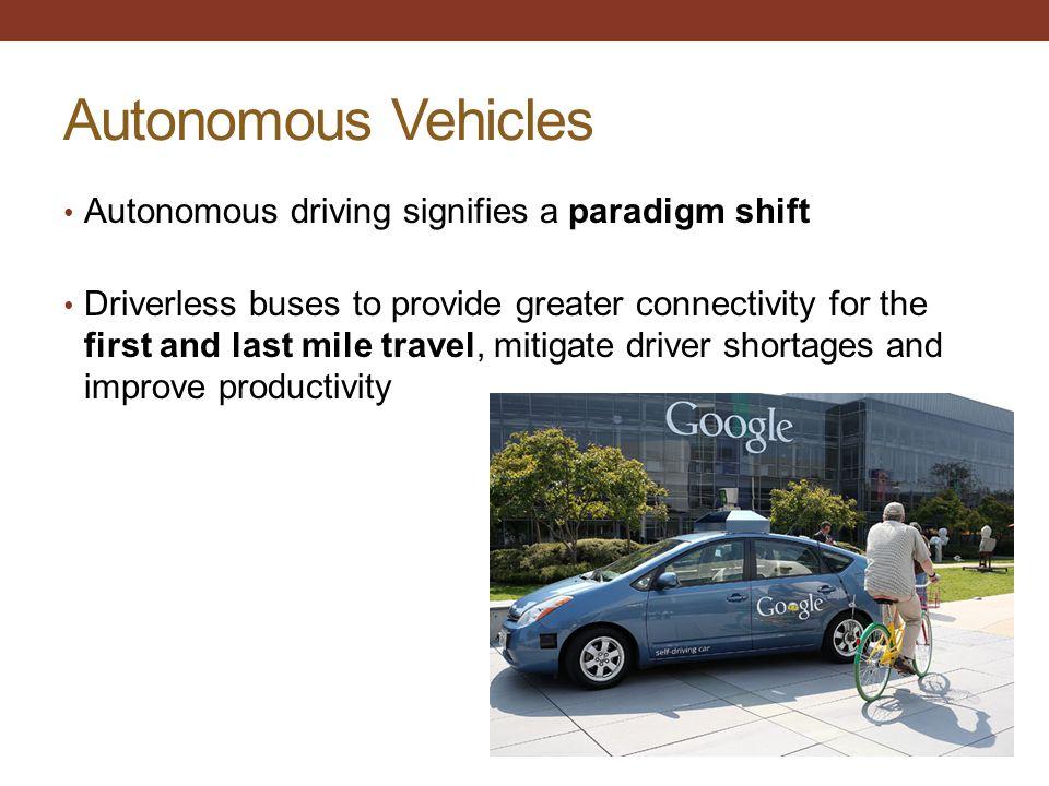 Autonomous Vehicles Autonomous driving signifies a paradigm shift