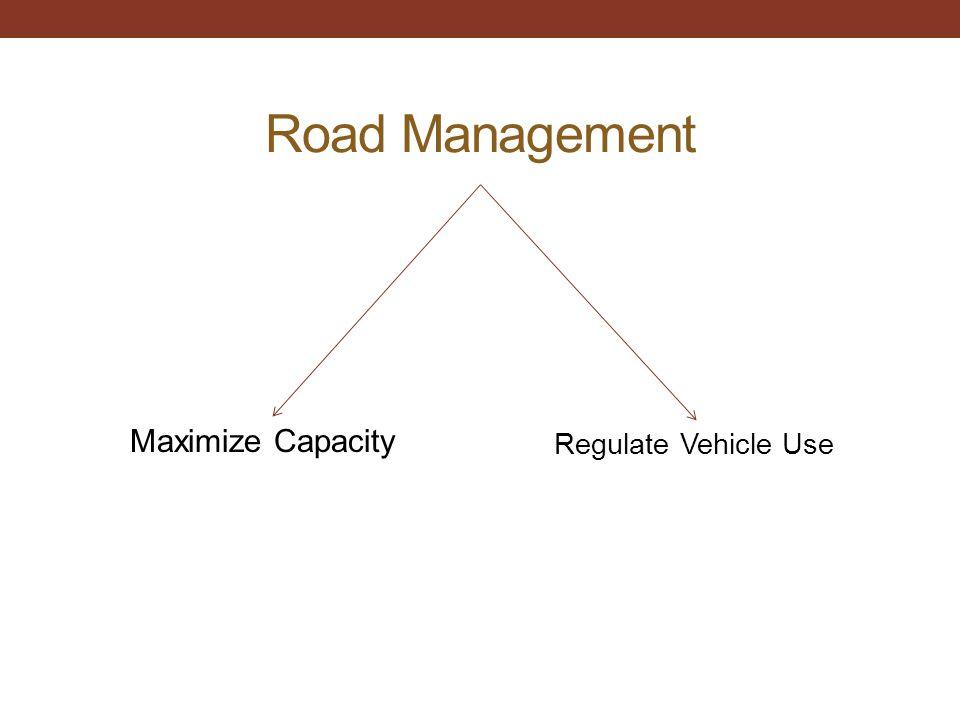 Road Management Maximize Capacity Regulate Vehicle Use