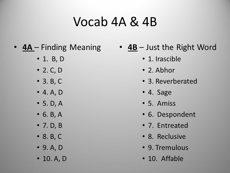 Vocab 4A & 4B 4A – Finding Meaning 4B – Just the Right Word 1. B, D