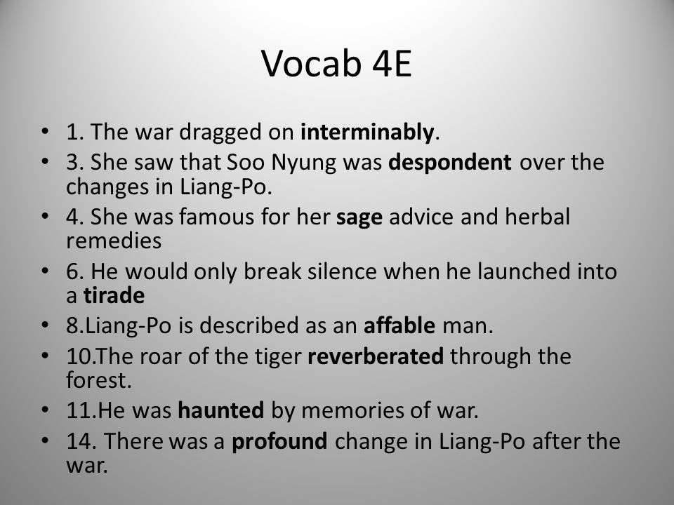 Vocab 4E 1. The war dragged on interminably.