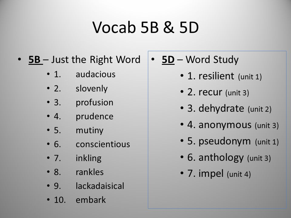 Vocab 5B & 5D 5B – Just the Right Word 5D – Word Study