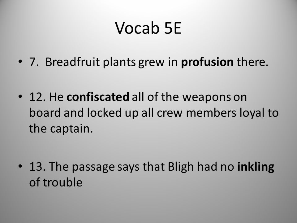 Vocab 5E 7. Breadfruit plants grew in profusion there.