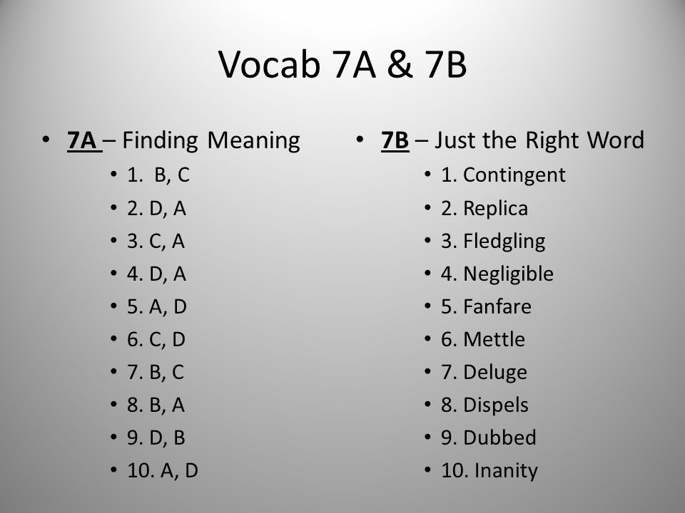 Vocab 7A & 7B 7A – Finding Meaning 7B – Just the Right Word 1. B, C