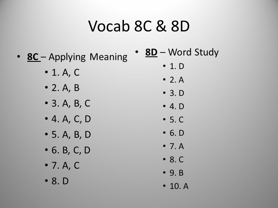 Vocab 8C & 8D 8D – Word Study 8C – Applying Meaning 1. A, C 2. A, B