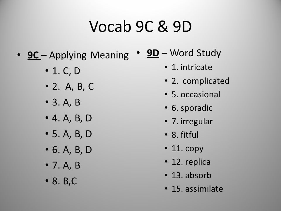 Vocab 9C & 9D 9D – Word Study 9C – Applying Meaning 1. C, D 2. A, B, C