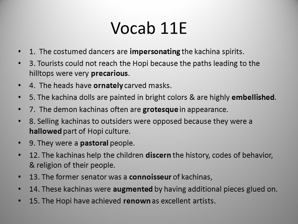 Vocab 11E 1. The costumed dancers are impersonating the kachina spirits.