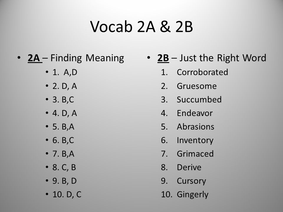 Vocab 2A & 2B 2A – Finding Meaning 2B – Just the Right Word 1. A,D