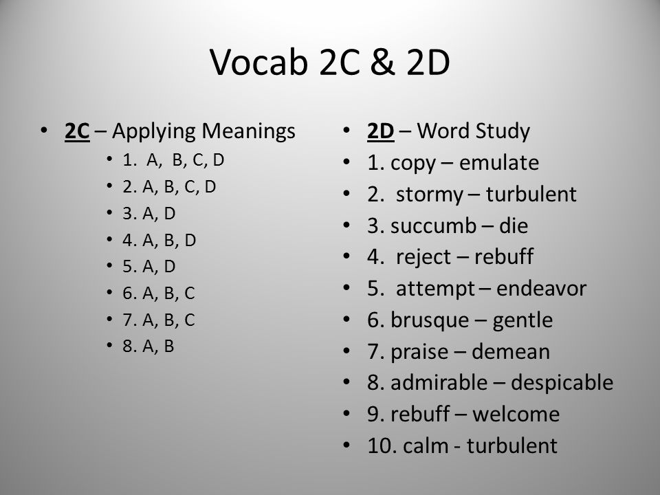 Vocab 2C & 2D 2C – Applying Meanings 2D – Word Study 1. copy – emulate