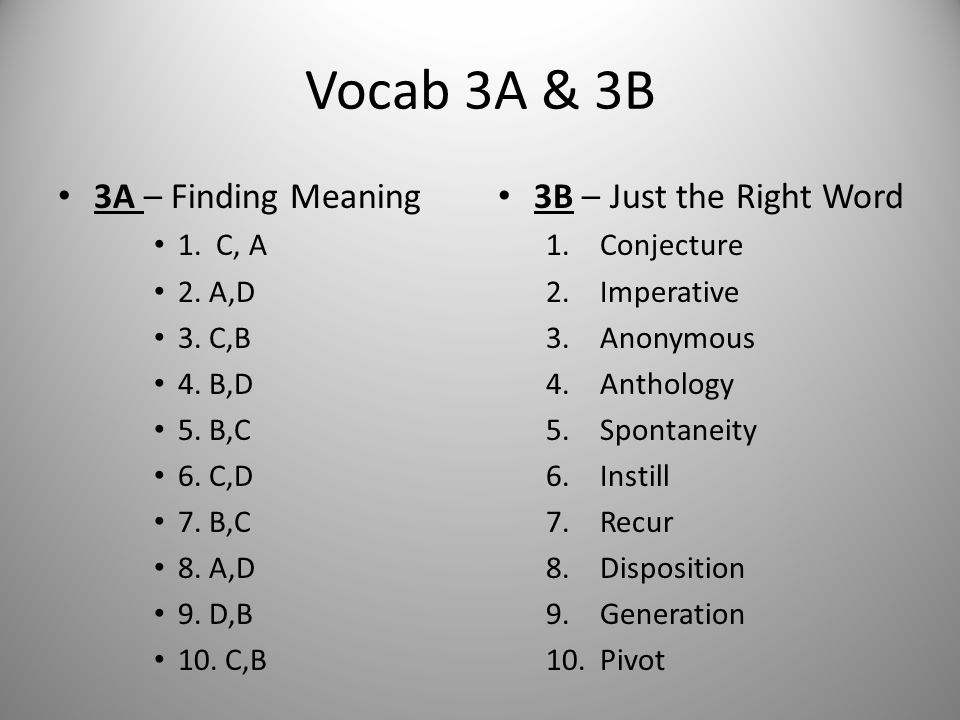 Vocab 3A & 3B 3A – Finding Meaning 3B – Just the Right Word 1. C, A