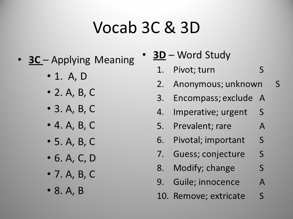 Vocab 3C & 3D 3D – Word Study 3C – Applying Meaning 1. A, D 2. A, B, C