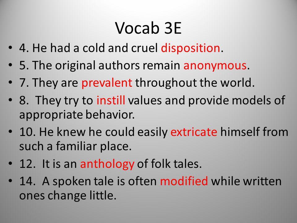 Vocab 3E 4. He had a cold and cruel disposition.