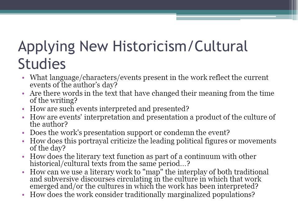 Applying New Historicism/Cultural Studies