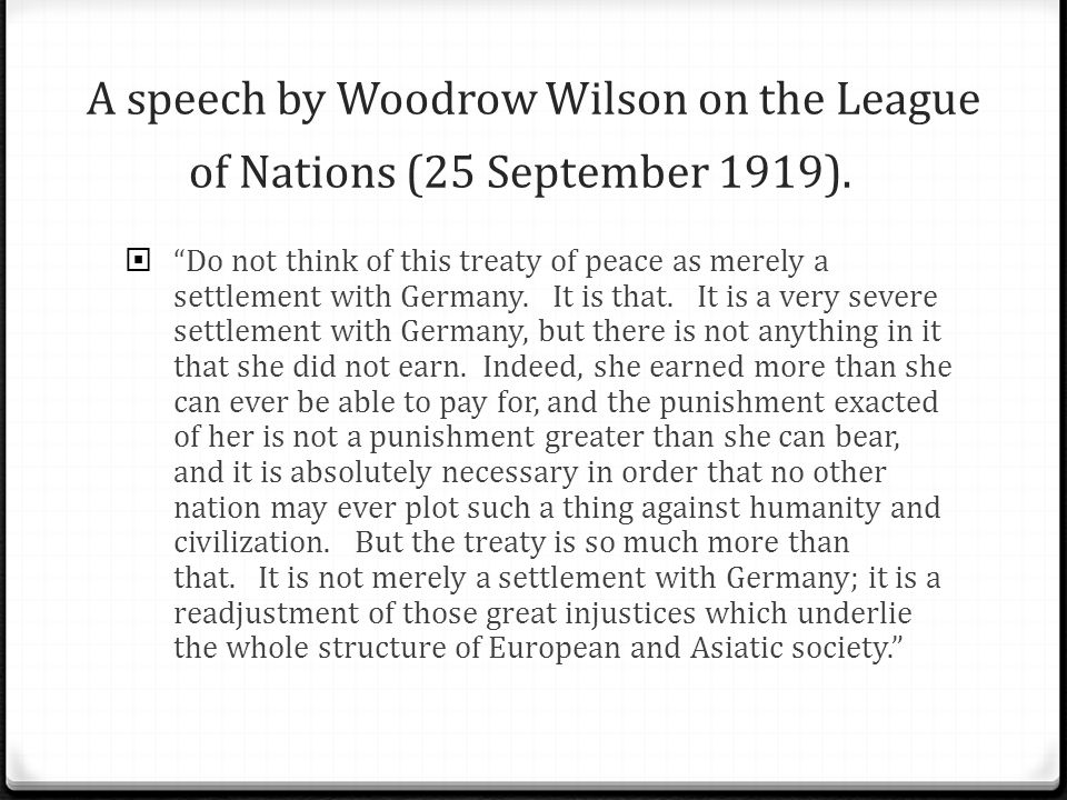 A speech by Woodrow Wilson on the League of Nations (25 September 1919).