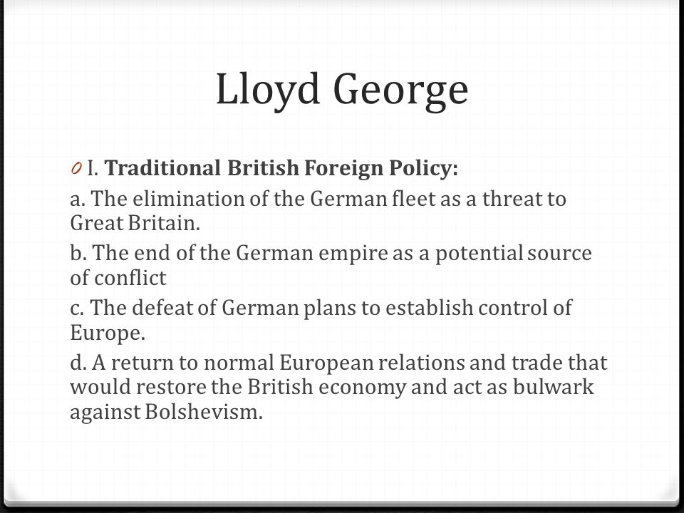 Lloyd George I. Traditional British Foreign Policy: