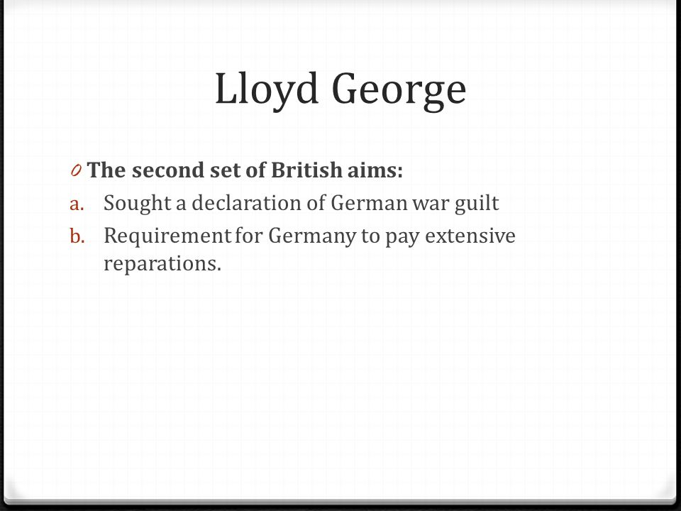 Lloyd George The second set of British aims: