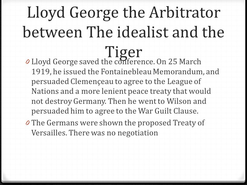Lloyd George the Arbitrator between The idealist and the Tiger