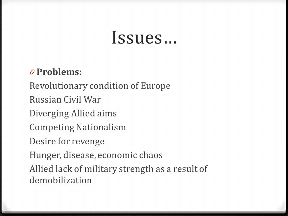 Issues… Problems: Revolutionary condition of Europe Russian Civil War