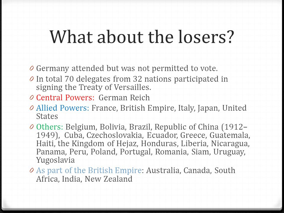 What about the losers Germany attended but was not permitted to vote.