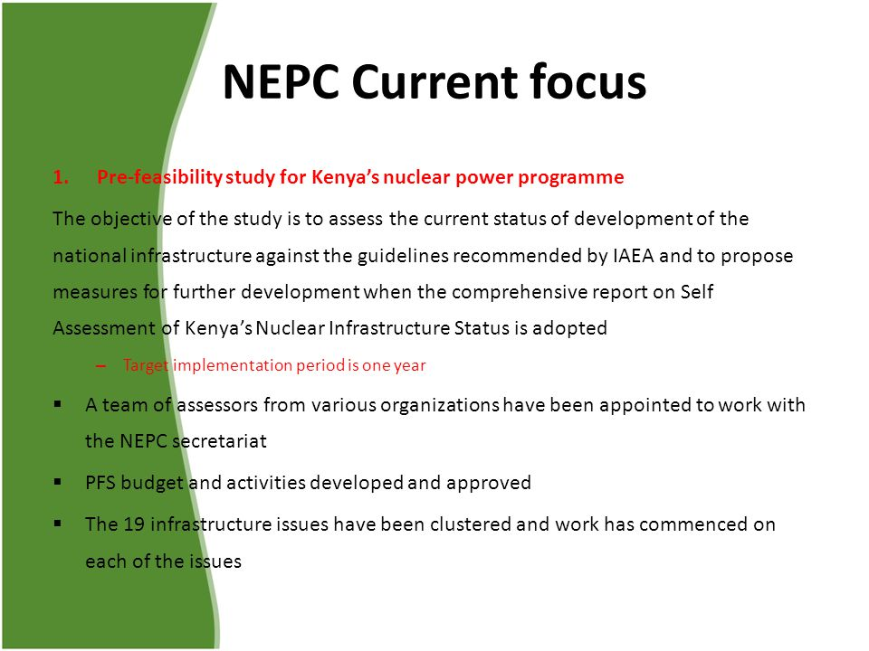 NEPC Current focus Pre-feasibility study for Kenya's nuclear power programme.