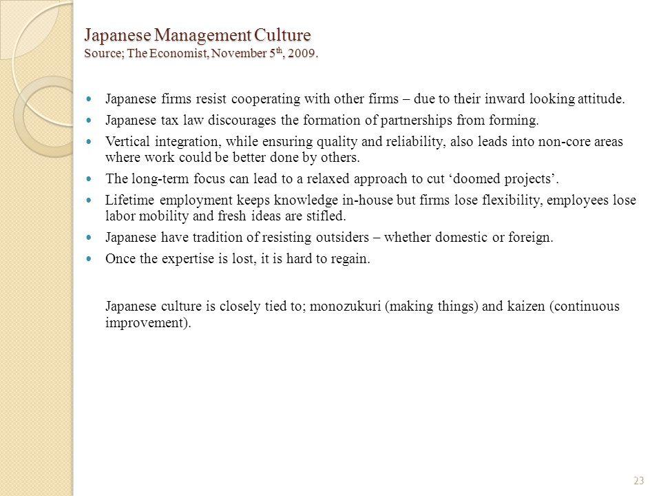 Japanese Management Culture Source; The Economist, November 5th, 2009.