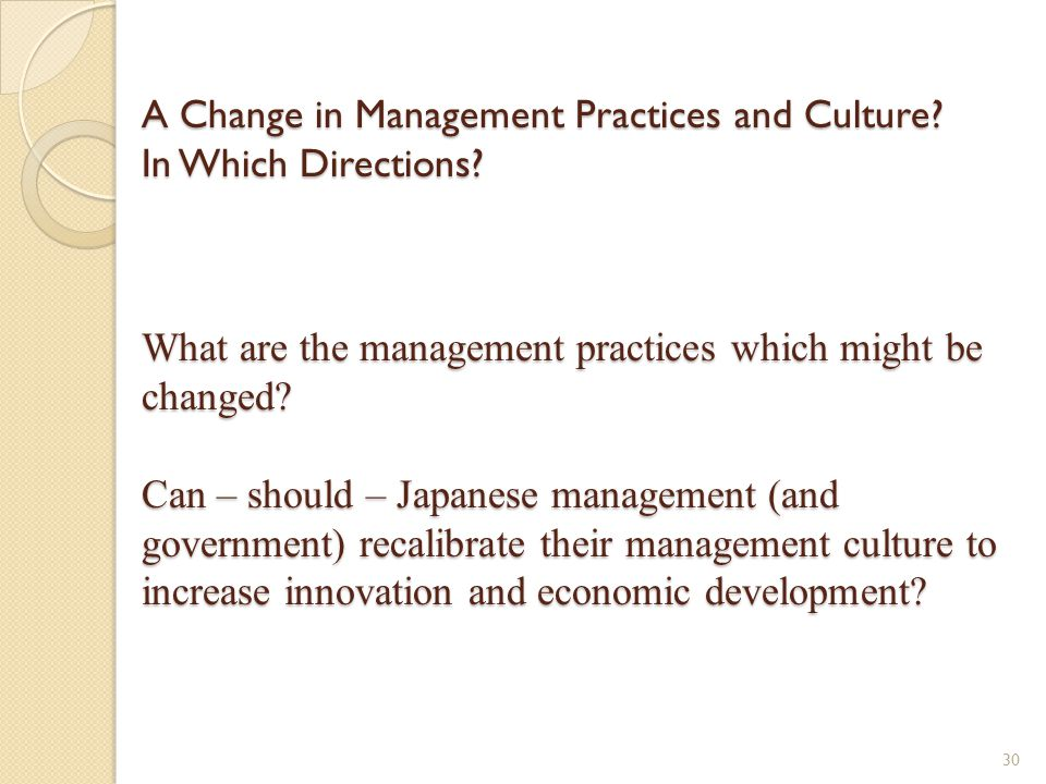 A Change in Management Practices and Culture. In Which Directions