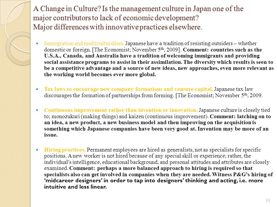 A Change in Culture Is the management culture in Japan one of the major contributors to lack of economic development Major differences with innovative practices elsewhere.