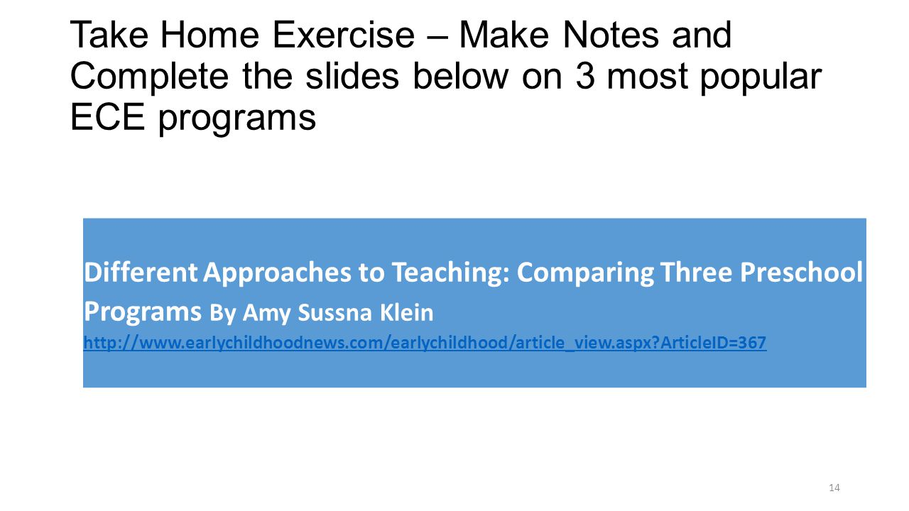 Take Home Exercise – Make Notes and Complete the slides below on 3 most popular ECE programs