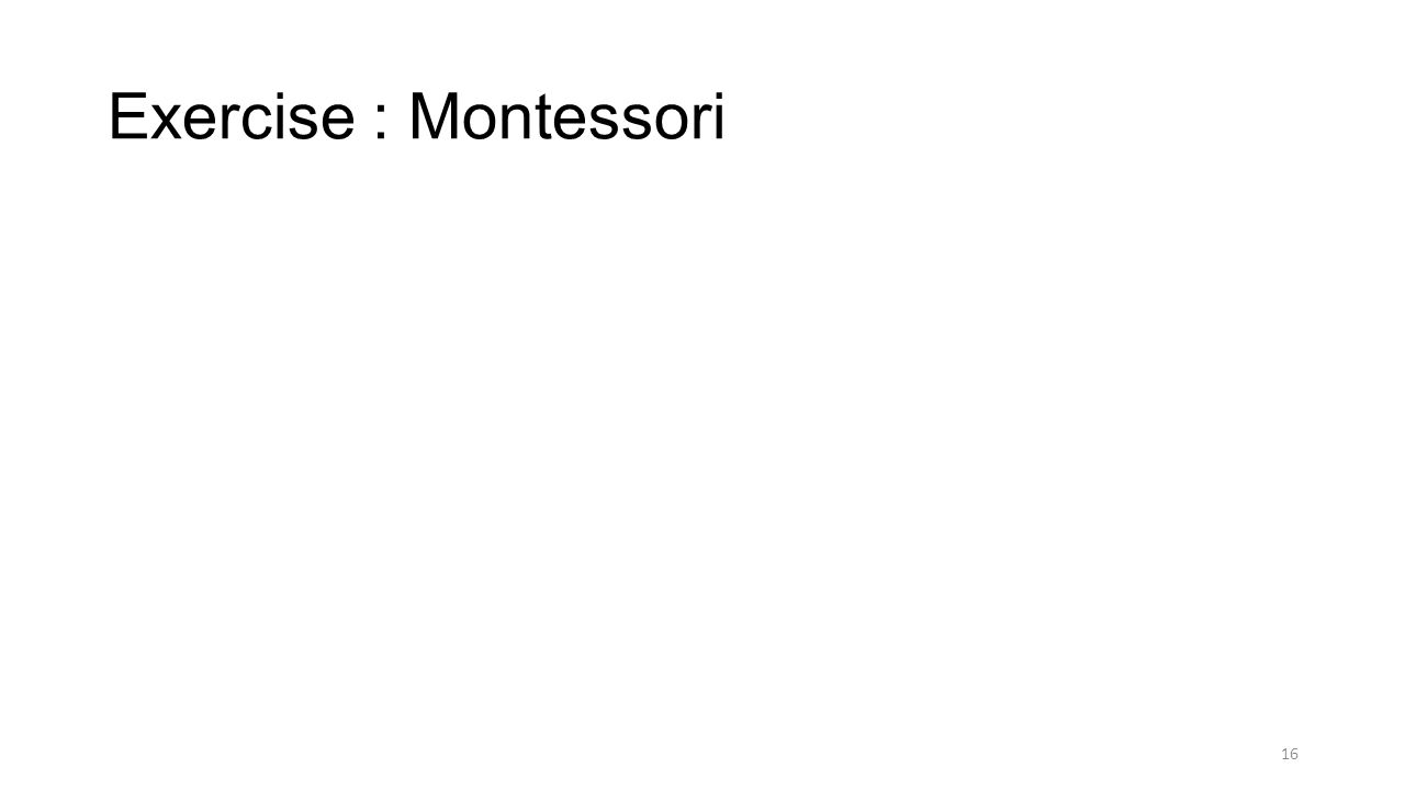 Exercise : Montessori