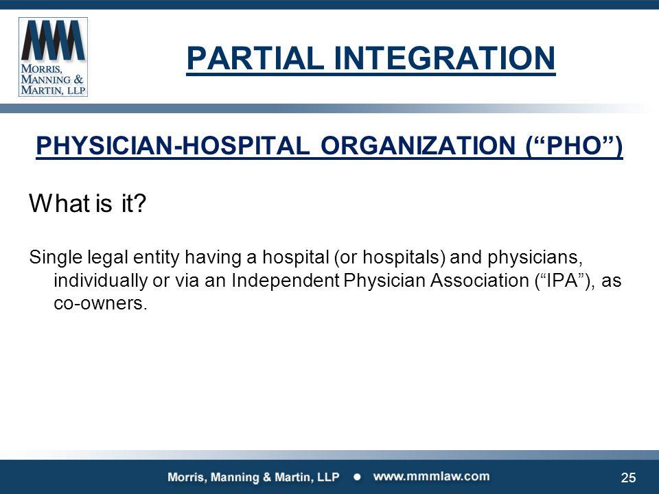 PHYSICIAN-HOSPITAL ORGANIZATION ( PHO )