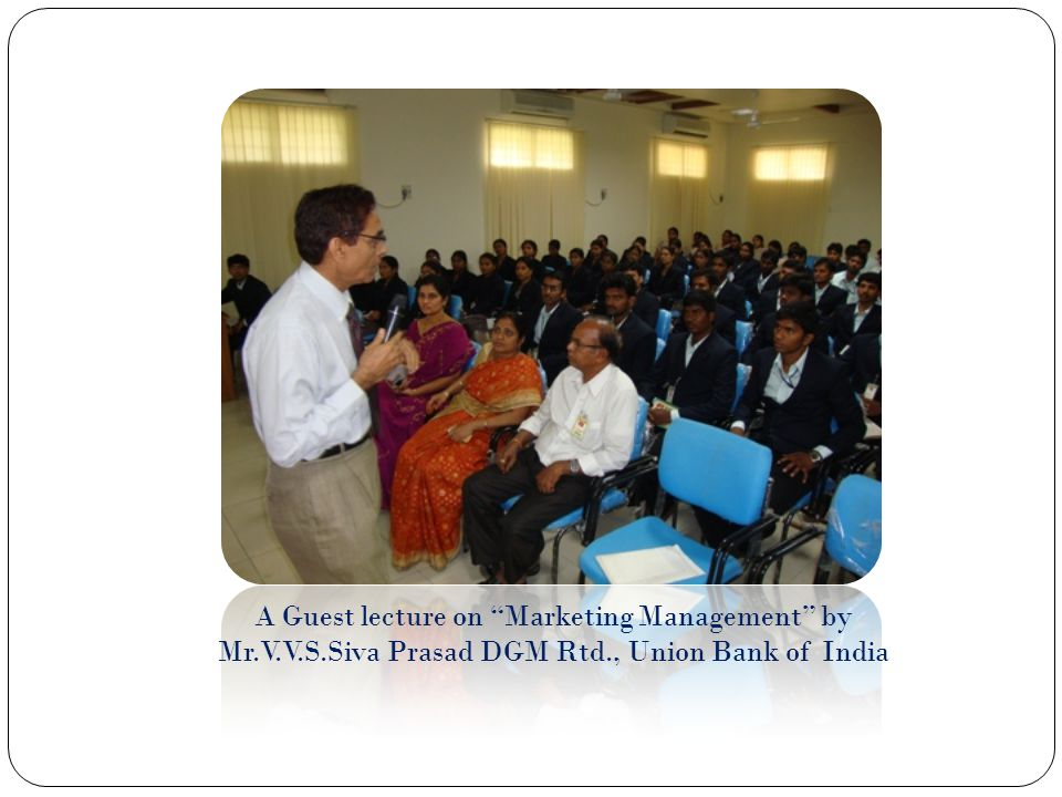 A Guest lecture on Marketing Management by Mr. V. V. S