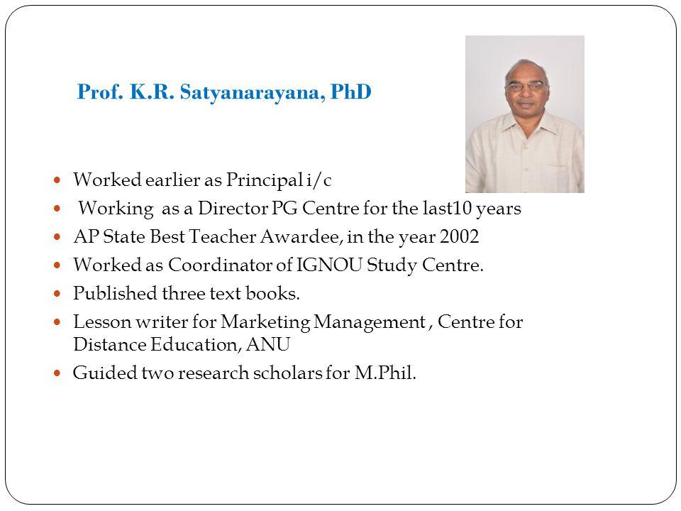 Prof. K.R. Satyanarayana, PhD
