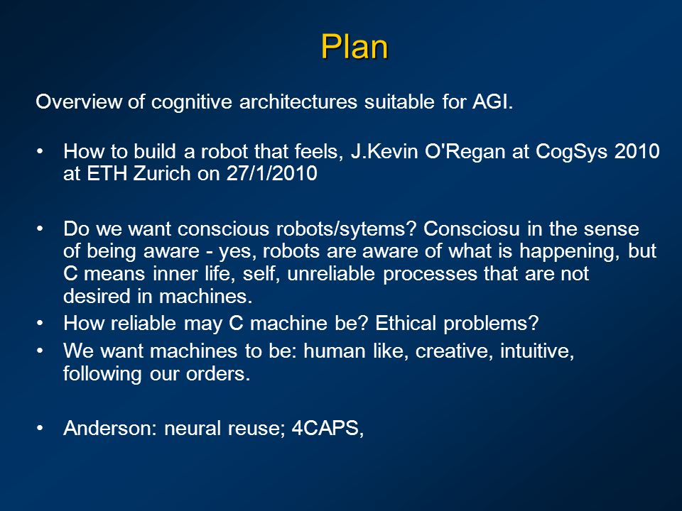 Plan Overview of cognitive architectures suitable for AGI.